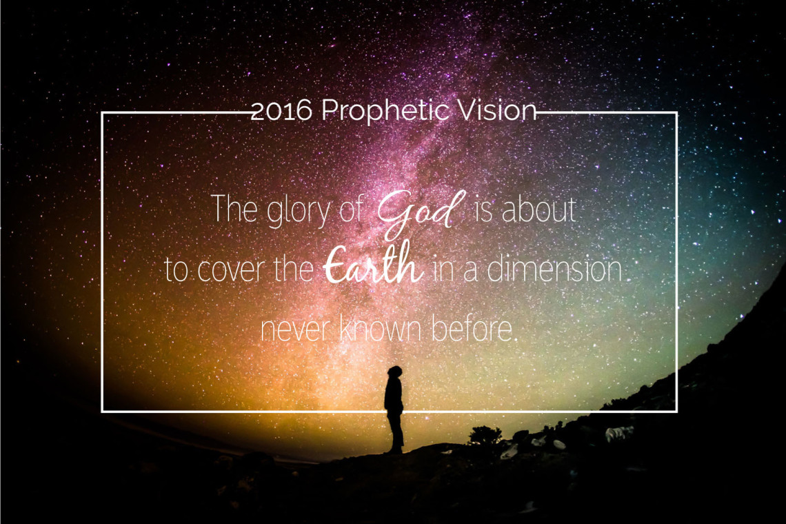 prophetic vision for 2016 i am very excited about 2016 god has ...